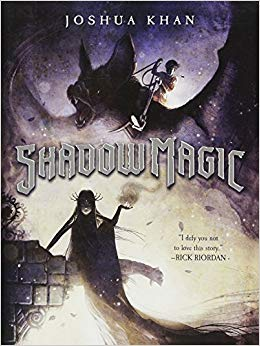 The novel Shadow Magic by Joshua Khan, published by Disney-Hyperion.