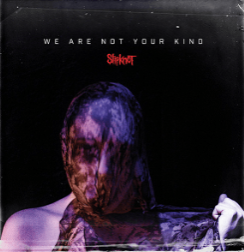 "Review: Slipknot's ""We Are Not Your Kind"""